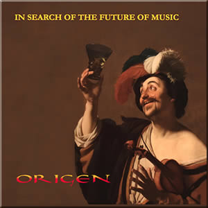 Origen: In Search of the Future of Music